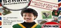 SOUTH AFRICAN WHITE BOY- Schalk Bezuidenhout's one-man show, UK